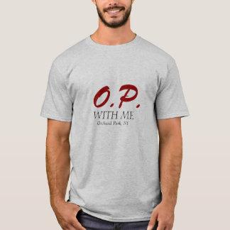 O.P., WITH ME, Orchard Park, NY T-Shirt
