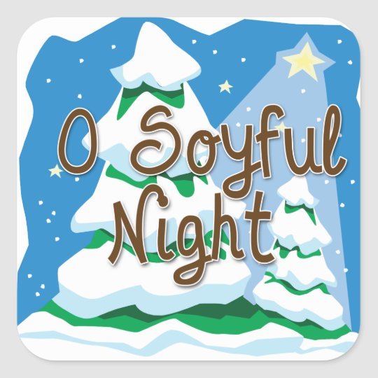 O Soyful Night Square Sticker