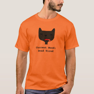 O&T  Current Mood series T-shirts (Dead Tired)