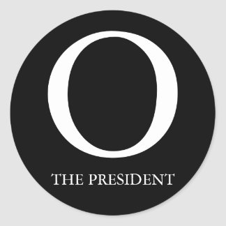 O: THE PRESIDENT CLASSIC ROUND STICKER
