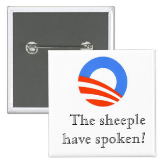 O - the sheeple have spoken! pinback buttons