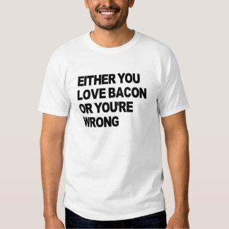 O usted ama el tocino o usted es camiseta remeras