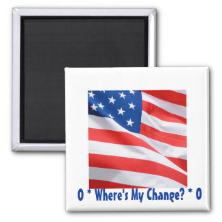 O* Where's My Change? O* 2 Inch Square Magnet