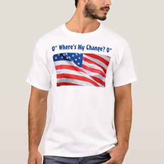 O* Where's My Change? O* T-Shirt