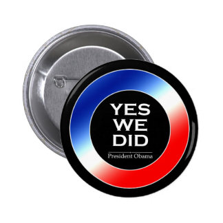 O Yes We Did Obama - Button