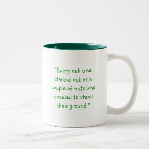 """oak, """"Every oak tree started out as a couple of... Two-Tone Coffee Mug"""