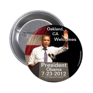 Oakland, CA Welcomes President Obama 7-23-2012 Pinback Button