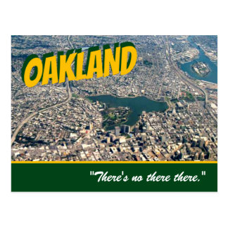 "Oakland: ""There's no there there."" Stein postcard"