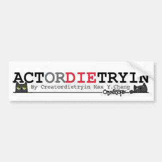 OAT ACTordie Bumper Sticker