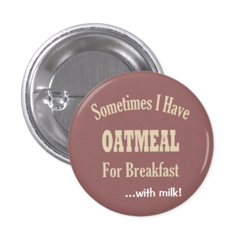 Oatmeal for Breakfast Buttons
