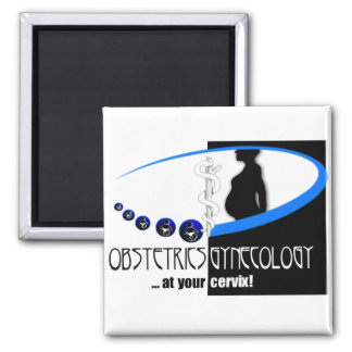 OB / GYN AT YOUR CERVIX - FUNNY MEDICAL 2 INCH SQUARE MAGNET