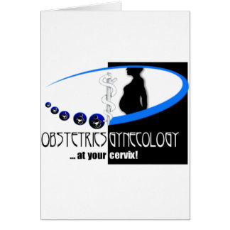 OB / GYN AT YOUR CERVIX - FUNNY MEDICAL CARD