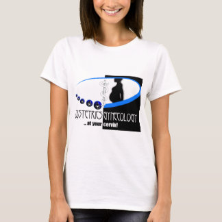 OB / GYN AT YOUR CERVIX - FUNNY MEDICAL T-Shirt