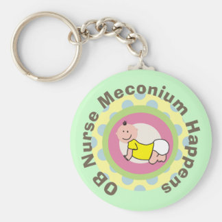 "OB Nurse Gifts ""Meconium Happens"" Basic Round Button Keychain"