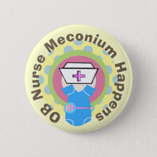 """OB Nurse Gifts """"Meconium Happens"""" Pinback Button"""
