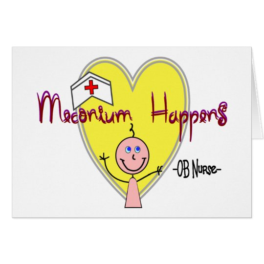 "OB Nurse ""Meconium Happens"" Hilarious Card"
