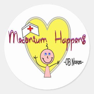 """OB Nurse """"Meconium Happens"""" Hilarious Classic Round Sticker"""