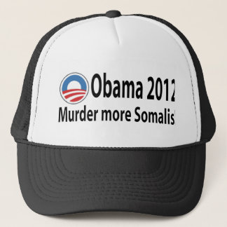 Obama2012 Murder More Somalis Trucker Hat