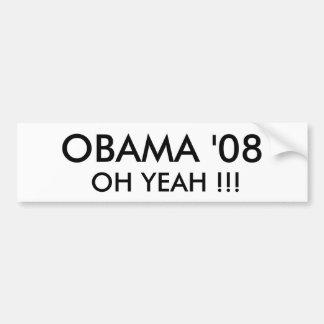 OBAMA '08,  OH YEAH !!! - Customized Bumper Sticker