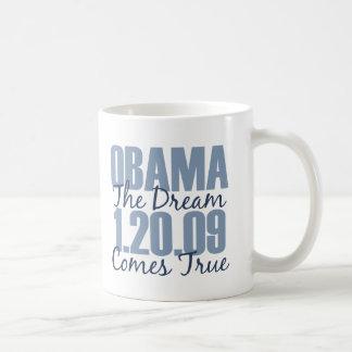 Obama 1-20-09 el sueño viene taza verdadera