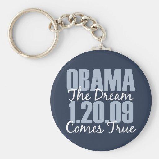 Obama 1-20-09 The Dream Comes True Key Chain