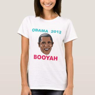 Obama 2012 BOOYAH T-Shirt