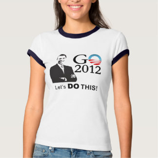 Obama 2012 Campaign - GObama let's do this! Shirts
