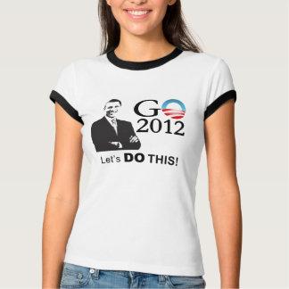 Obama 2012 Campaign - GObama let's do this! T-Shirt