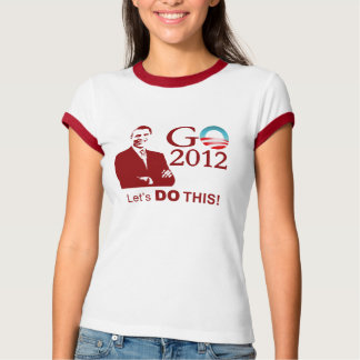 Obama 2012 Campaign - GObama let's do this! Tees