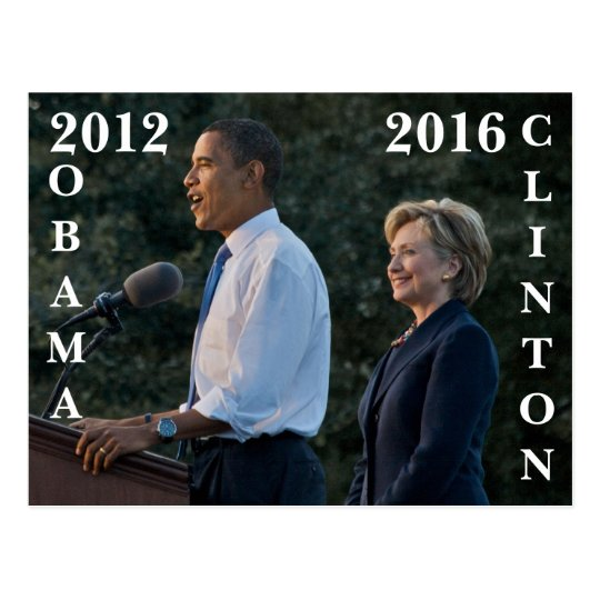 Obama 2012 & Clinton 2016 Postcard