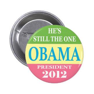 Obama 2012 - ¡Él sigue siendo el! Pin Redondo De 2 Pulgadas