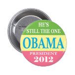 Obama 2012 - ¡Él sigue siendo el! Pins