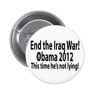 ¡Obama 2012 este vez él no está mintiendo! Pin Redondo De 2 Pulgadas