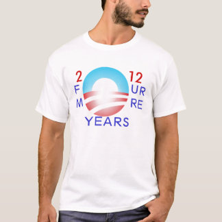 Obama 2012: Four More Years T-Shirt