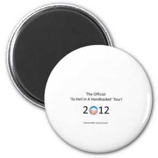 obama 2012 hell in a handbasket tour 2 inch round magnet