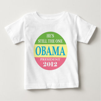 Obama 2012 - He's Still The One! Baby T-Shirt
