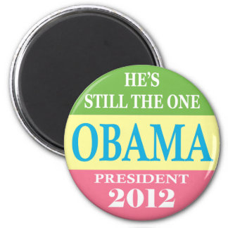 Obama 2012 - He's Still The One! Magnet