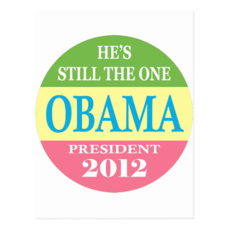 Obama 2012 - He's Still The One! Postcard