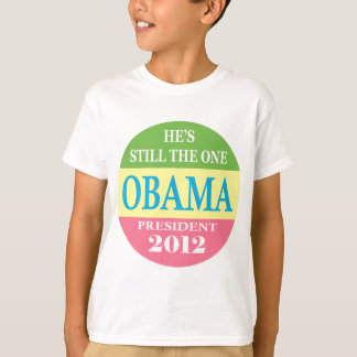 Obama 2012 - He's Still The One! T-Shirt