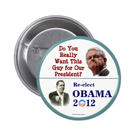 OBAMA 2012 Humorous Newt Gingrich political pin