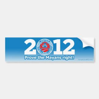 ¡Obama 2012 (parodia) prueba la derecha de Mayans! Pegatina De Parachoque