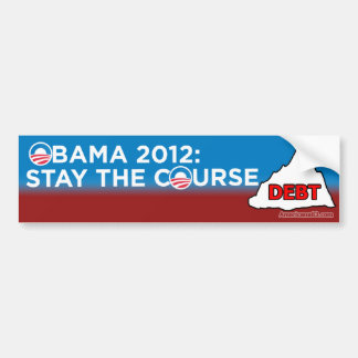 Obama 2012 (parody) Stay the course! Bumper Sticker