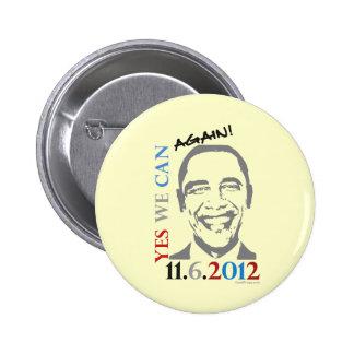 Obama 2012 podemos abotonar sí otra vez pin redondo de 2 pulgadas
