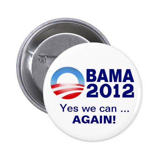 Obama 2012 - Podemos sí… ¡Otra vez! Botón de la ca Pin Redondo De 2 Pulgadas