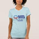 Obama 2012 - ¡Podemos sí… otra vez! Camiseta