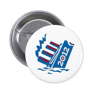 Obama 2012 Ship Sinking Button