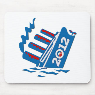 Obama 2012 Ship Sinking Mouse Pad