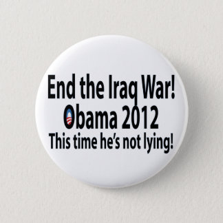 Obama 2012 This time he's not lying! Pinback Button
