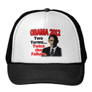 Obama 2012: Two terms, twice the failure Trucker Hat