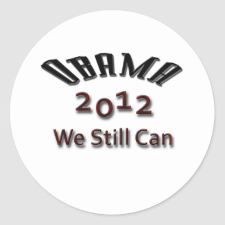 Obama 2012 We Still Can black Classic Round Sticker